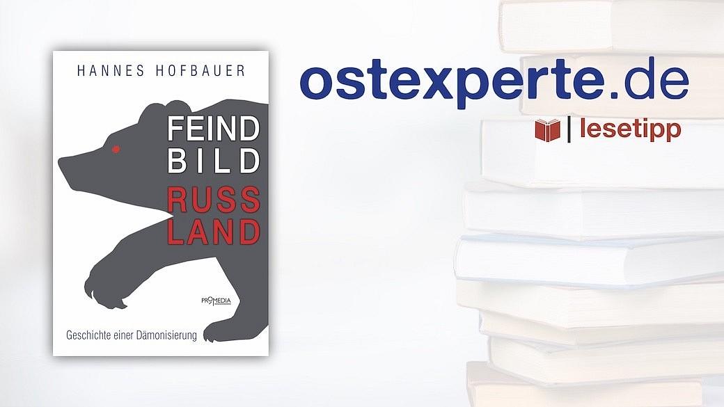Lesetipp Feindbild Russland Hofbauer